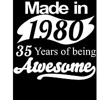 Made in 1980... 35 Years of being Awesome Photographic Print