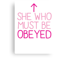 She who must be obeyed with arrow up Canvas Print