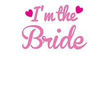 I'm the BRIDE wedding marriage shirt Photographic Print