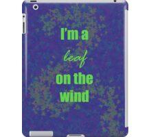 I'm a leaf on the wind-2 iPad Case/Skin