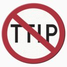 Sign no TTIP Transatlantic Trade and Investment Partnership by stuwdamdorp