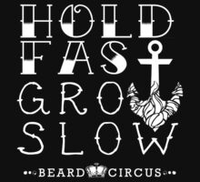 Hold Fast Grow Slow 2 WHT by mijumi