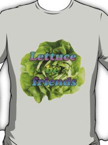 Lettuce Be Friends T-Shirt