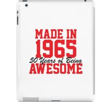 Awesome 'Made in 1965, 50 years of being awesome' limited edition birthday t-shirt iPad Case/Skin
