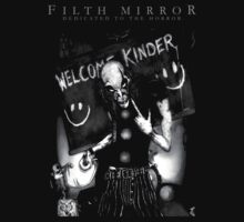 Welcome Kinder by FILTH MIRROR