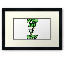 Do You Even Lizard Bleh?! Framed Print