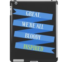 We're All Bloody Inspired iPad Case/Skin