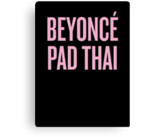 beyonce pad thai Canvas Print