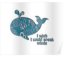 I wish I could speak Whale Poster
