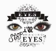 Stop Makin' the Eyes by JamieStryker