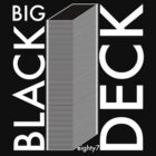 Big Black Deck by Eighty7