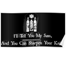 I'll tell you my sins and you can sharpen your knife Poster