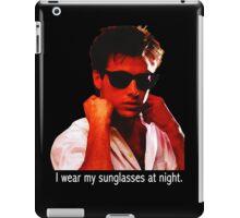 Sunglasses At Night iPad Case/Skin