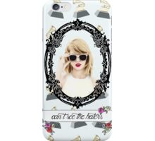 can't see the haters  iPhone Case/Skin