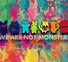 We are not monsters by fukuu
