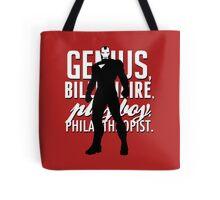 Genius, Billionaire, Playboy, Philanthropist.  Tote Bag