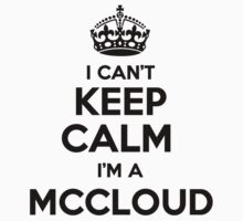 I cant keep calm Im a MCCLOUD by icant