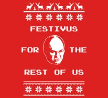Festivus For The Rest of Us Ugly Holiday Sweater by waymu