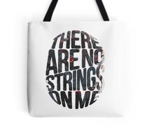 There are no strings on me... Tote Bag