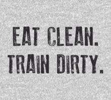EAT CLEAN. TRAIN DIRTY. Kids Clothes