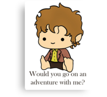 Would you go on an adventure with me? Canvas Print