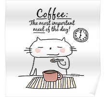 Coffee : The most important meal of the day! / Cat doodle Poster