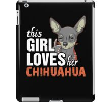 This Girl Loves Her Chihuahua iPad Case/Skin