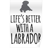 Funny 'Life's Better With a Labrador' T-Shirt, Hoodies and Gifts Poster