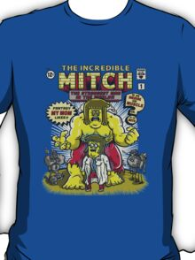 The Incredible Mitch T-Shirt