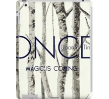 "Once Upon a Time (OUAT) - ""Magic is Coming."" iPad Case/Skin"