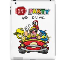 DON'T PARTY AND DRIVE iPad Case/Skin