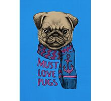 Must Love Pugs Photographic Print
