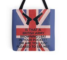 Or are you just pleased to see me? Tote Bag