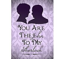 The John To My Sherlock Photographic Print