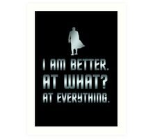 I Am Better Art Print