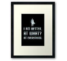 I Am Better Framed Print