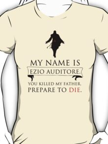 My Name Is Ezio Auditore T-Shirt