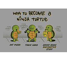 Become a Ninja Turtle Photographic Print