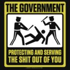 Protecting And Serving The Shit Out Of You by LibertyManiacs