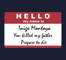 Hello, my name is Inigo Montoya by wtfbaker