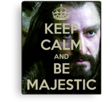 Keep Calm and be MAJESTIC! Canvas Print