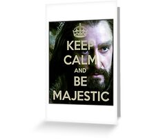 Keep Calm and be MAJESTIC! Greeting Card
