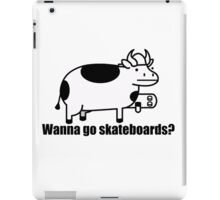 Wanna go skateboards? iPad Case/Skin