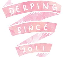 derping since 2011 by esther ( sarcalstic )