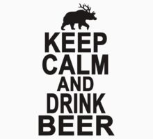 KEEP CALM AND DRINK BEER.png by ShoppingMall