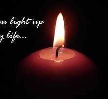 """You light up my life"" by ~ Fir Mamat ~"