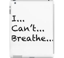 I Can't Breathe iPad Case/Skin