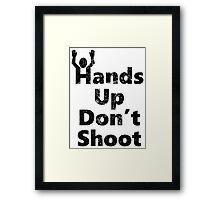 Hands Up Don't Shoot Framed Print