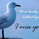 """I miss you"" by ~ Fir Mamat ~"