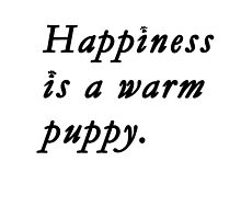 Happiness is a warm puppy by Bug1112